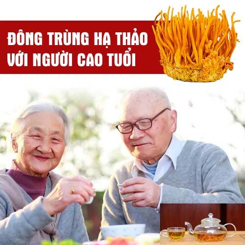 Tác dụng tuyệt vời của đông trùng hạ thảo đối với người cao tuổi
